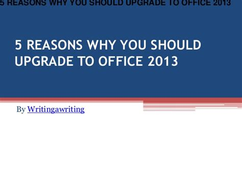 5 Reasons Why You Should 5 reasons why you should upgrade to office 2013