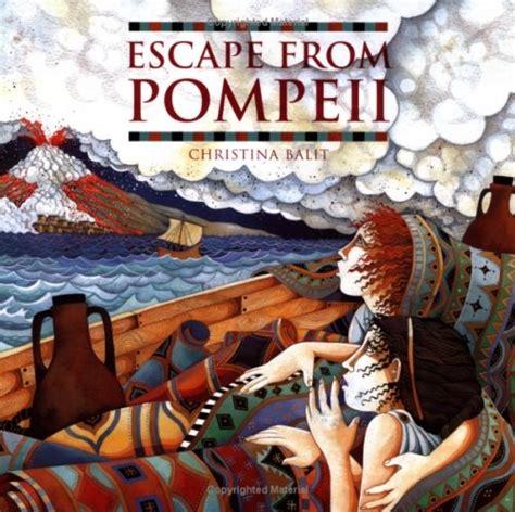 escape from pompeii escape from pompeii christina balit art illustration literary
