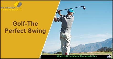 swing perfect hypnosis for golf the perfect swing my sydney hypnotherapy