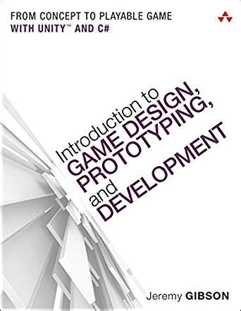game design introduction introduction to game design prototyping and development