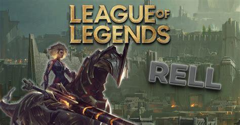 rell   league  legends champion esportz network