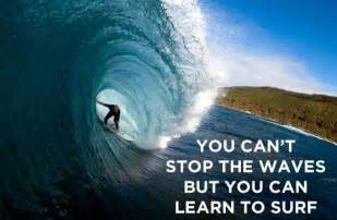 Wherever You Go There You Are Jon Kabat Zinn by You Can T Stop The Waves But You Can Learn To Surf