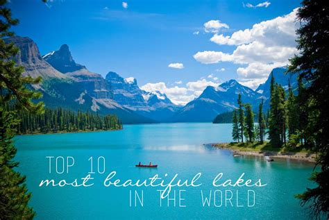 beautify worldwide top 10 most beautiful lakes in the world flying the nest