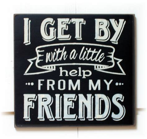 typography signs items similar to i get by with a help from my friends typography wood sign on etsy