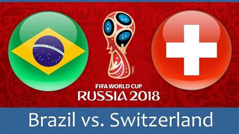Brazil Vs Brazil Vs Switzerland 17 Jun 2018 2018 Fifa World Cup