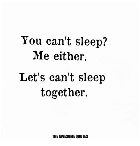 you can t sleep me either let s can t sleep together the - You Can Sleep On