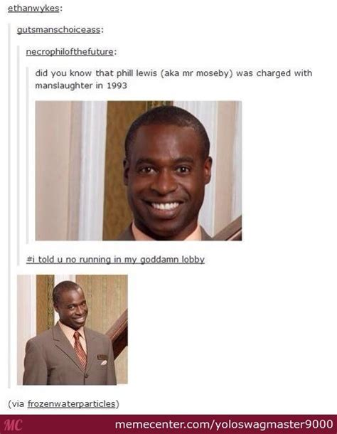 Mr Moseby Meme - mr moseby by yoloswagmaster9000 meme center