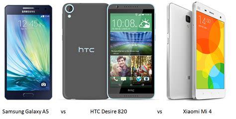 Samsung A5 Vs Xiaomi Mi4 samsung galaxy a5 vs htc desire 820 vs xiaomi mi 4 specifications and features comparison