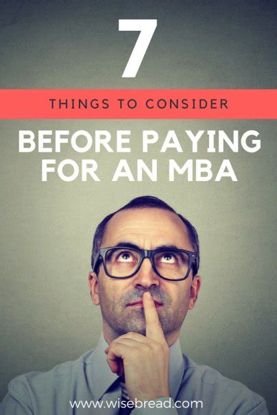 How To Pay For Your Mba by 7 Things To Consider Before Paying For An Mba