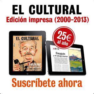 libros el cultural revista de actualidad cultural el cultural revista de actualidad cultural de madrid