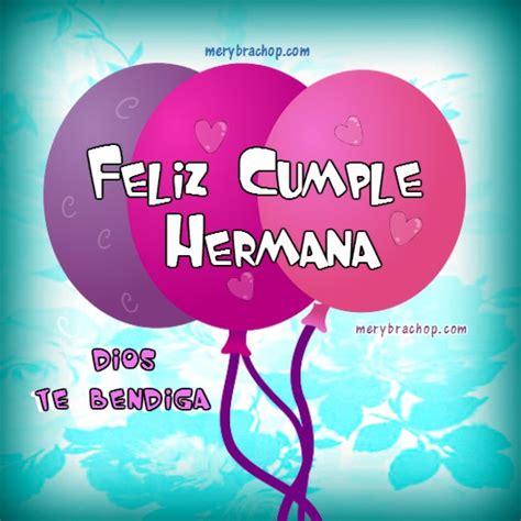 imagenes de cumpleaños hermanita tarjetas cristianas de feliz cumplea 241 os para hermana con