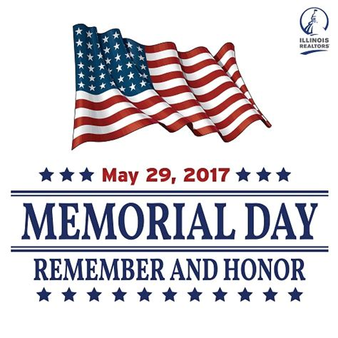 When Did Decoration Day Become Memorial Day by Illinois Realtors 174 Headquarters Closed Monday For Memorial
