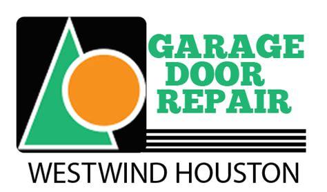 Garage Door Company Houston Garage Door Repair Westwind Houston Tx 281 824 3679 Cables Service