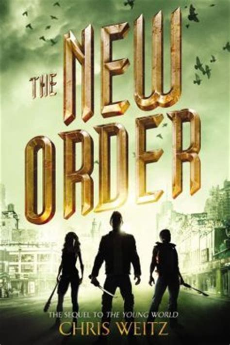 the new world order books the new order the world 2 by chris weitz