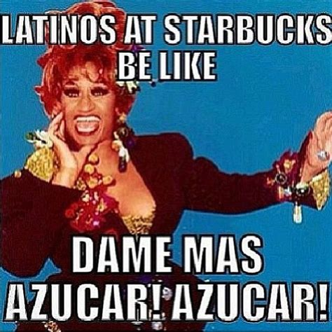 Hispanics Be Like Meme - latinos en starbucks be like cuban memes cuban