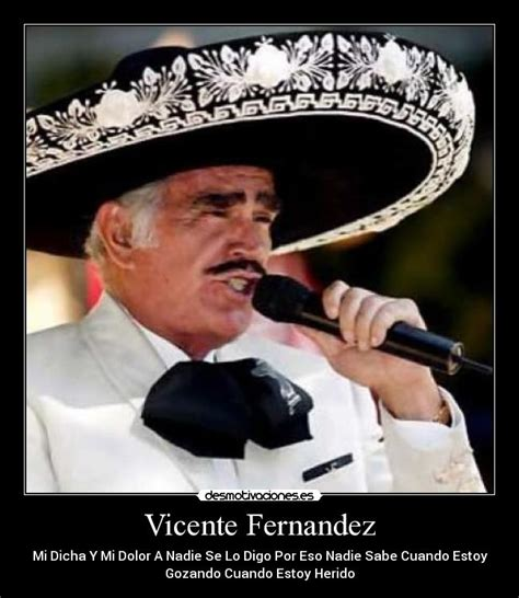 vicente fernandez quotes the gallery for gt vicente fernandez quotes