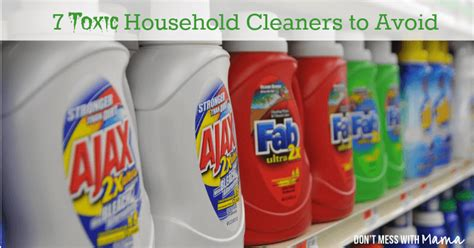 toxic household chemicals 7 toxic household cleaners to avoid don t mess with mama