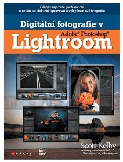 adobe lightroom help desk digit 225 ln 237 fotografie v adobe photoshop lightroom kniha