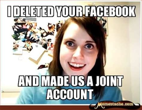 Awesome Girlfriend Meme - 49 of the best crazy girlfriend meme or overly attached
