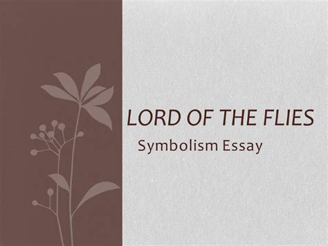 theme statement of lord of the flies lord of the flies symbolism essay ppt download