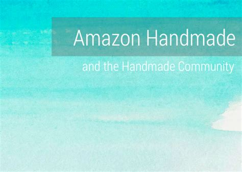amazon handmade amazon handmade and the handmade community aftcra blog