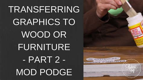 how to decoupage on wood with mod podge transferring graphics to wood or furniture part 2 mod