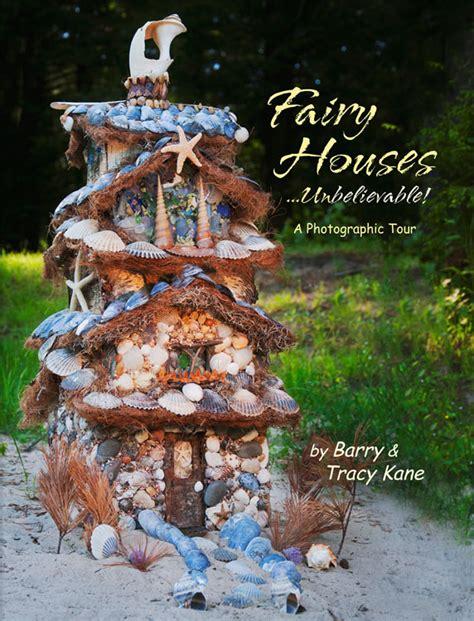 fairy houses fairy houses unbelievable news release fairy houses