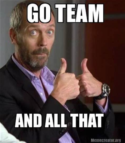 Team Memes - meme creator go team and all that meme generator at