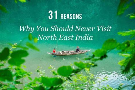 reasons     visit northeast india