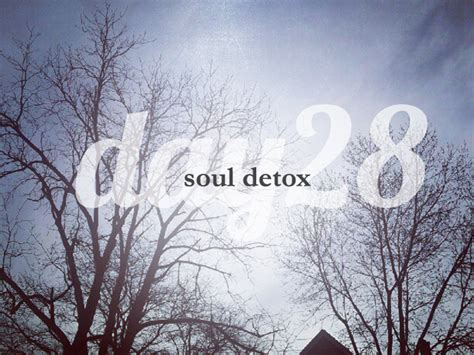 And Soul Lenten Detox by Day 28 She Reads She Reads