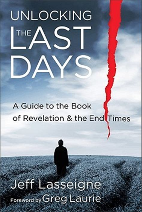 the last days of new books unlocking the last days a guide to the book of revelation