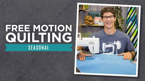 free motion quilting tutorial youtube quilting tutorial man sewing