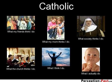 What I Do Meme - catholic what people think i do what i really do