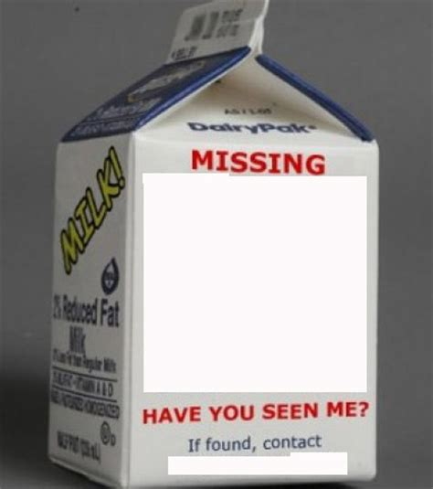 missing person milk template milk missing generator memes