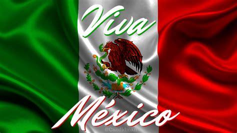 imagenes perronas de viva mexico vivamexico citas frases candidman ser mexicano