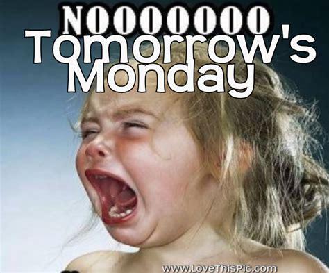 Its Monday Tomorrow Meme - crying girl no tomorrow s monday w pinterest group u