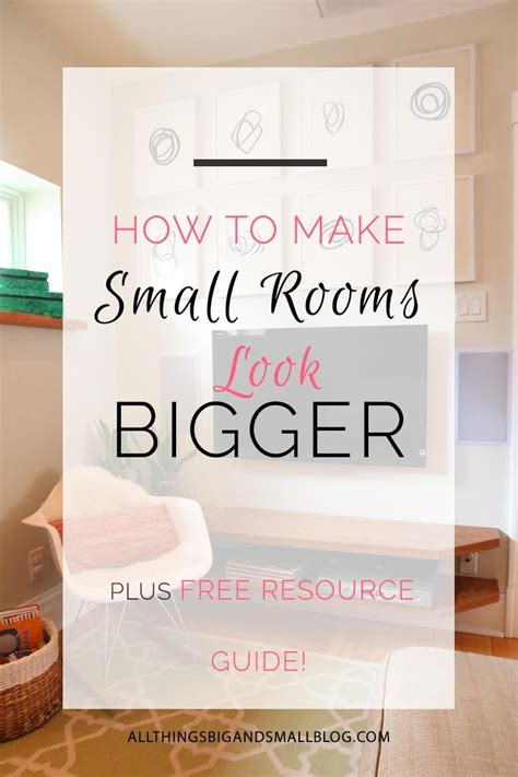 how to make a room look bigger how to make a room look bigger