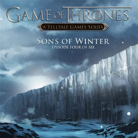 game of thrones episode 4 sons of winter pc game overview game of thrones episode four of six sons of winter for