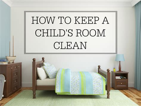 how to keep a room clean how to keep a child s room clean simple homemaking