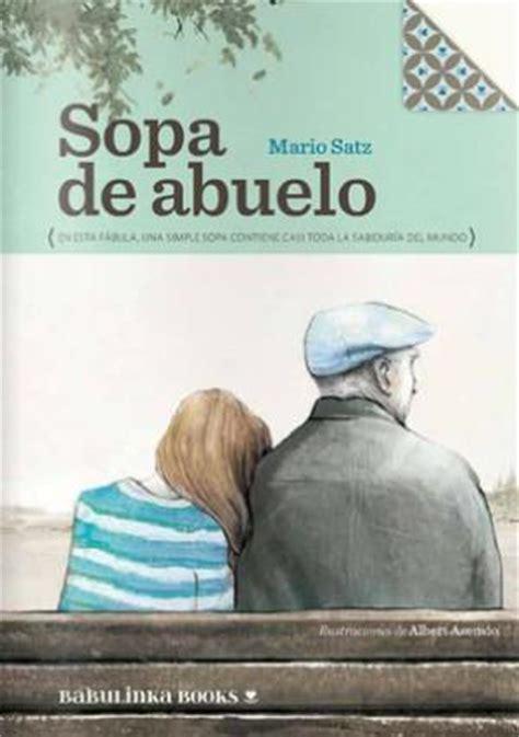la sopa del abuelo un libro sobre la anorexia y el amor entre un abuelo y su nieta faros hsjbcn
