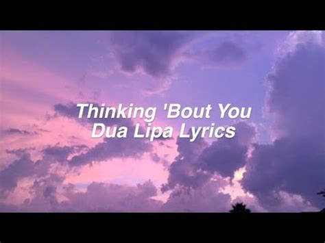 dua lipa chords thinking bout you thinking bout you dua lipa lyrics youtube