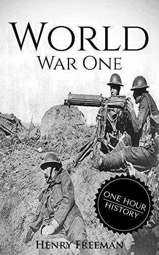 a from beginning to end books world war 1 a history from beginning to end free books