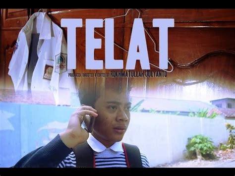 film pendek youtube indonesia telat film pendek indonesia youtube