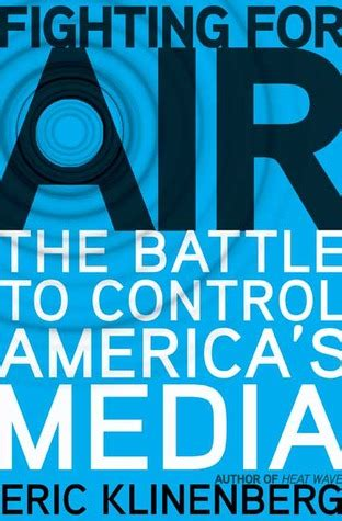fighting for air the fighting series books fighting for air the battle to america s media by