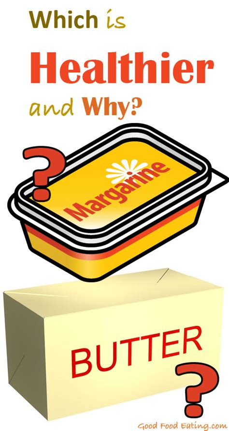 butter or margarine better for health which is healthier butter or margarine