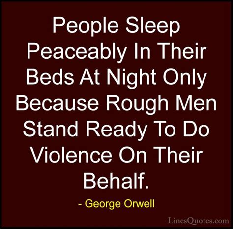 people sleep peaceably in their beds george orwell quotes and sayings with images