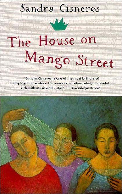 The House On Mango Street By Sandra Cisneros Content | sandra cisneros the house on mango street 9780679734772