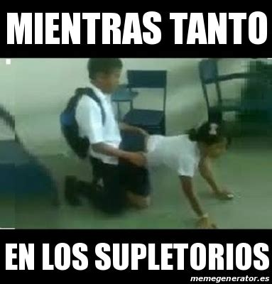 Memes Generator En Espaã Ol - meme personalizado mientras tanto en los supletorios
