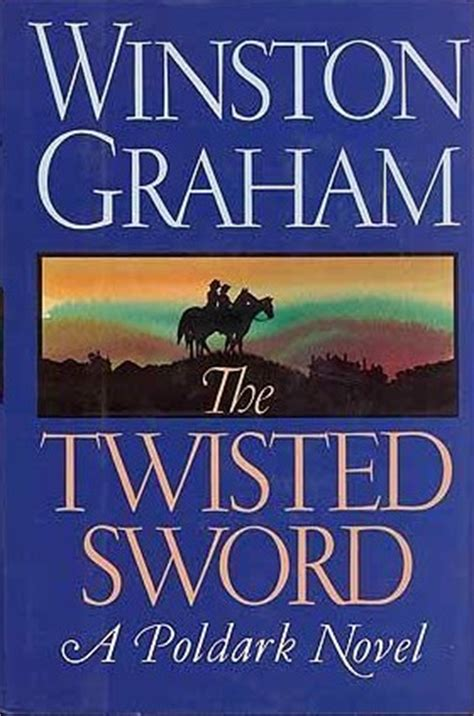 winston graham poldark series 3200332190 the twisted sword poldark 11 by winston graham