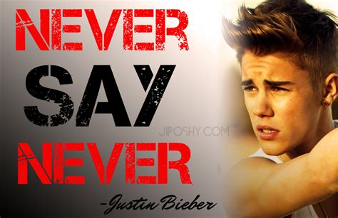 never say never justin bieber love quotes quotesgram